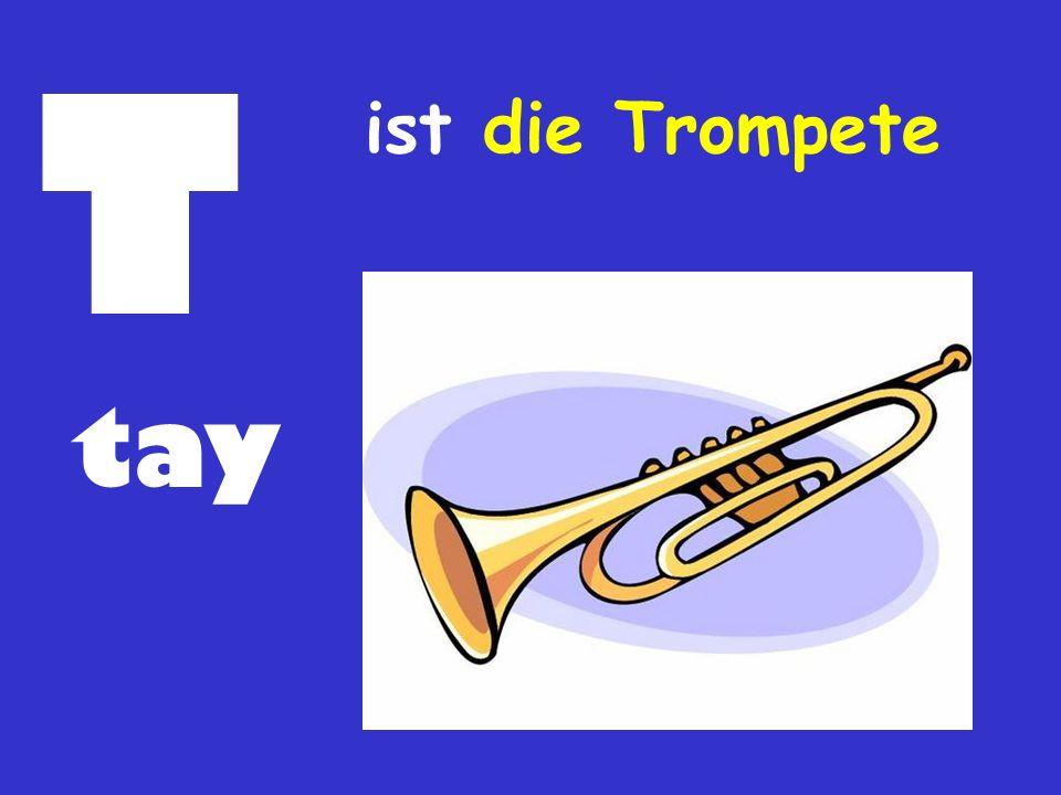 T tay ist die Trompete