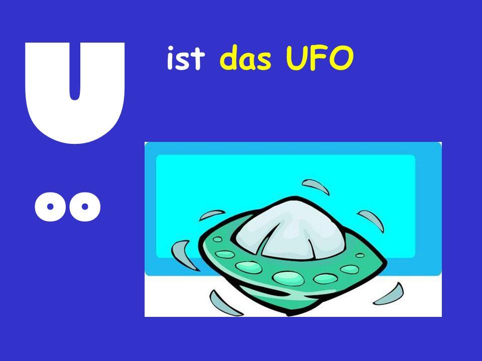 U oo ist das UFO
