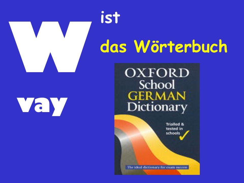 W vay ist das Wörterbuch