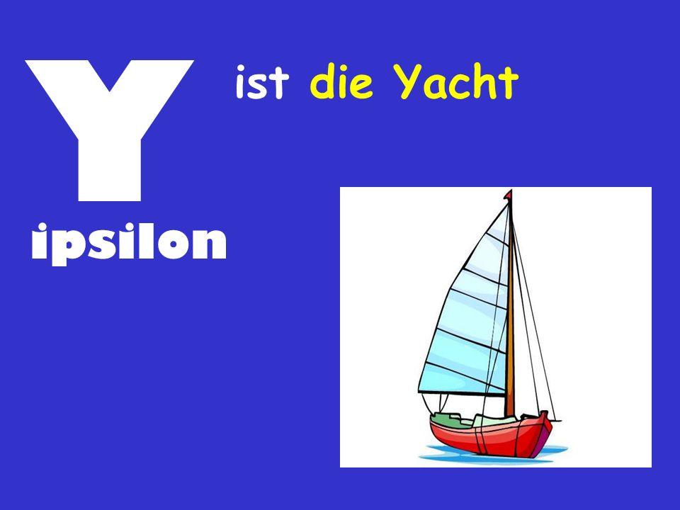 Y ipsilon ist die Yacht