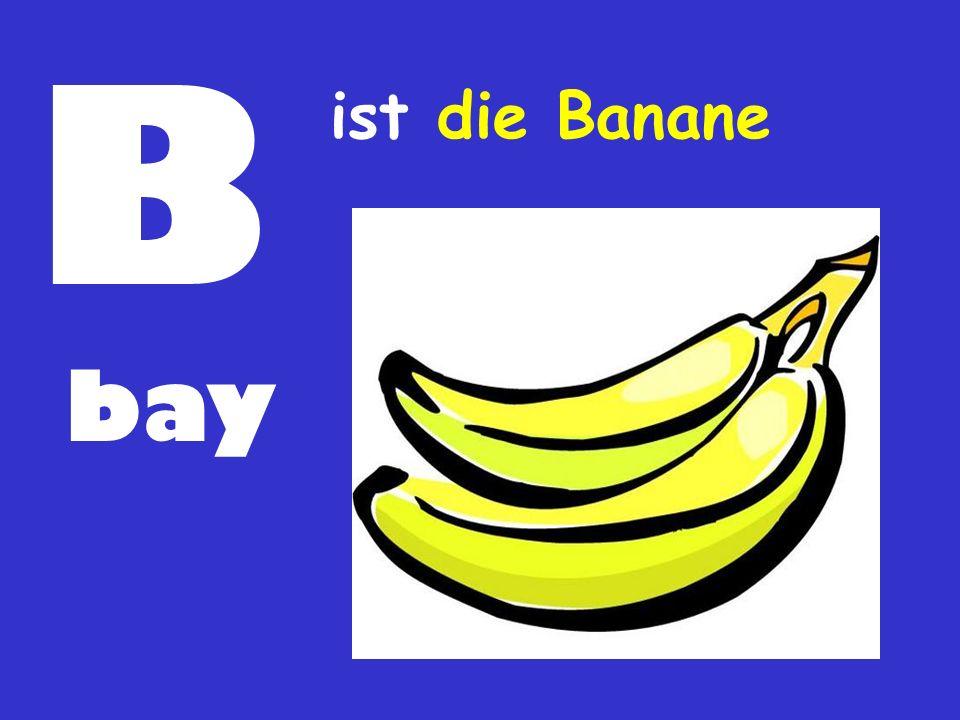 B bay ist die Banane