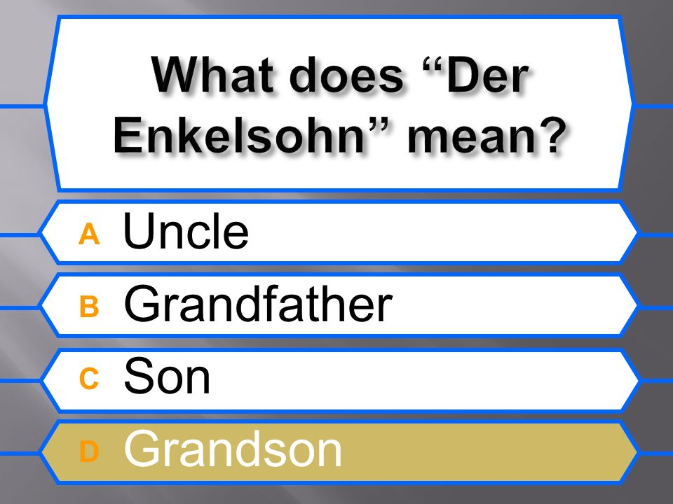 A Uncle B Grandfather C Son D Grandson