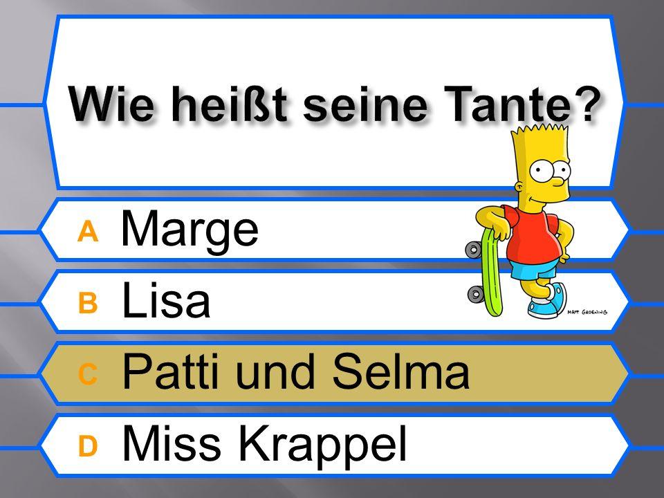 A Marge B Lisa C Patti und Selma D Miss Krappel