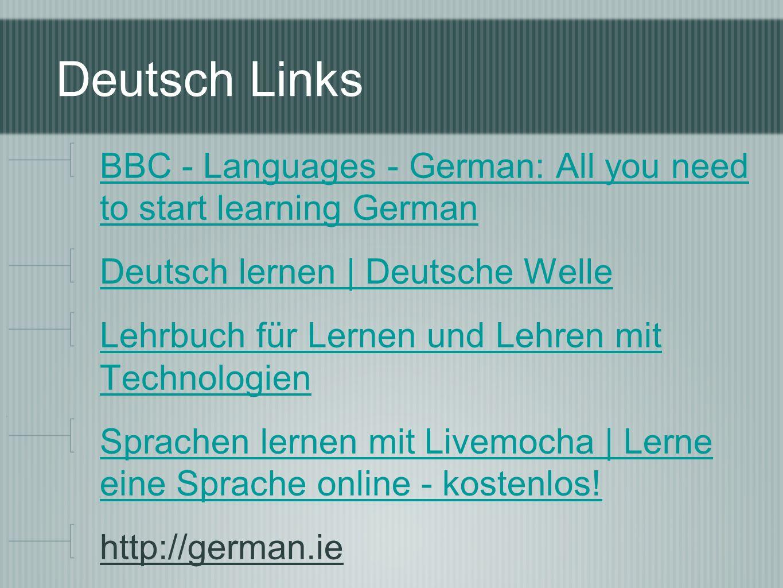 Deutsch Links BBC - Languages - German: All you need to start learning German Deutsch lernen | Deutsche Welle Lehrbuch für Lernen und Lehren mit Technologien Sprachen lernen mit Livemocha | Lerne eine Sprache online - kostenlos.