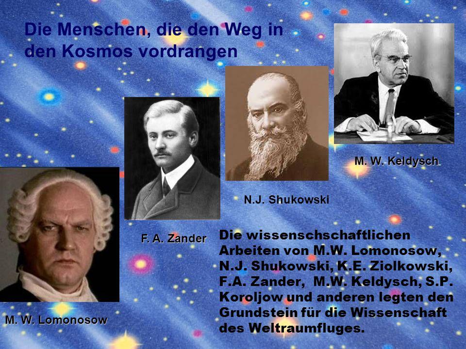 Die Pioniere der Raumfahrtwissenschaft Von Vater der Raumfahrt K.E. Ziolkowski wurden erstmalig in der Welt die Grundlagen eines Flüssigkeitsraketenan