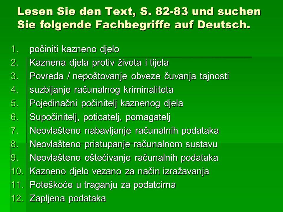 KAZNENI ZAKON RH Übersetzen Sie den Artikel 223.Oštećenje i uporaba tuđih podataka Članak 223.