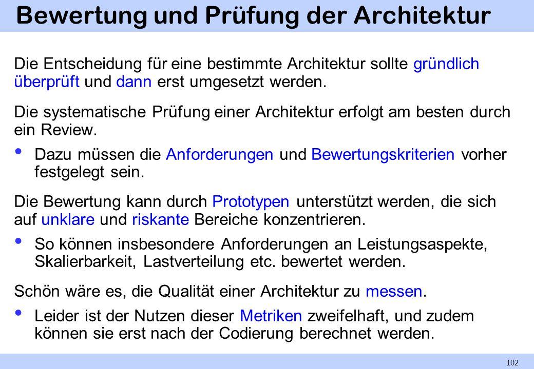 Bewertung und Prüfung der Architektur Die Entscheidung für eine bestimmte Architektur sollte gründlich überprüft und dann erst umgesetzt werden. Die s