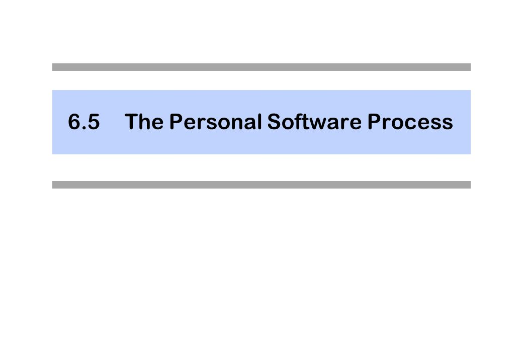 6.5The Personal Software Process