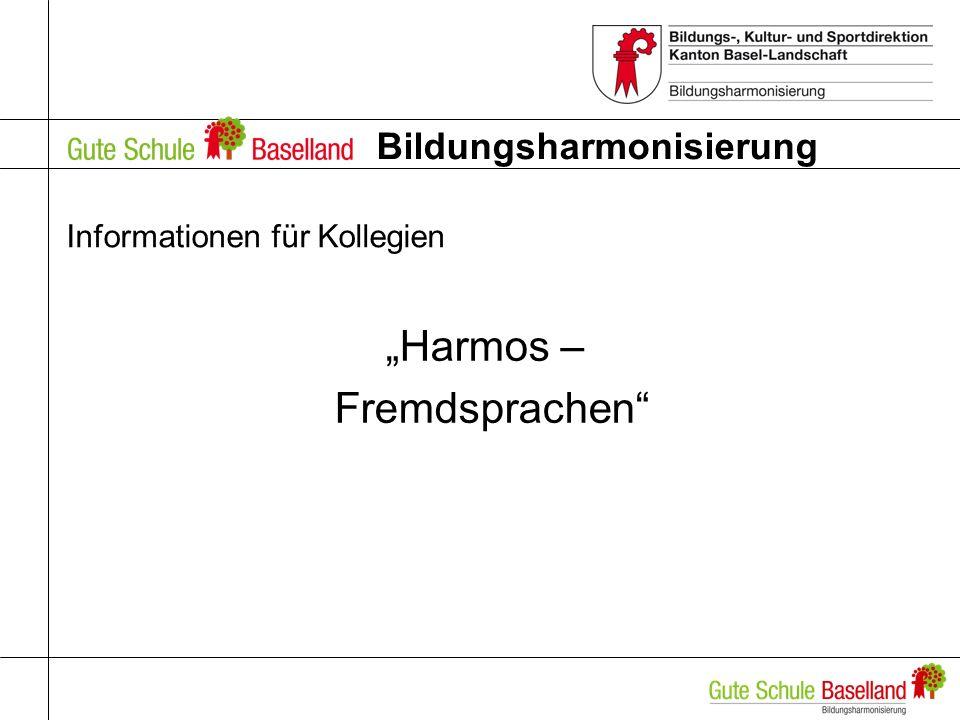 Bildungsharmonisierung Informationen für Kollegien Harmos – Fremdsprachen