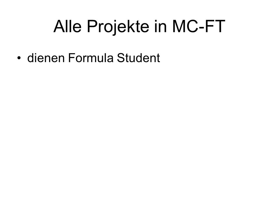 Alle Projekte in MC-FT dienen Formula Student