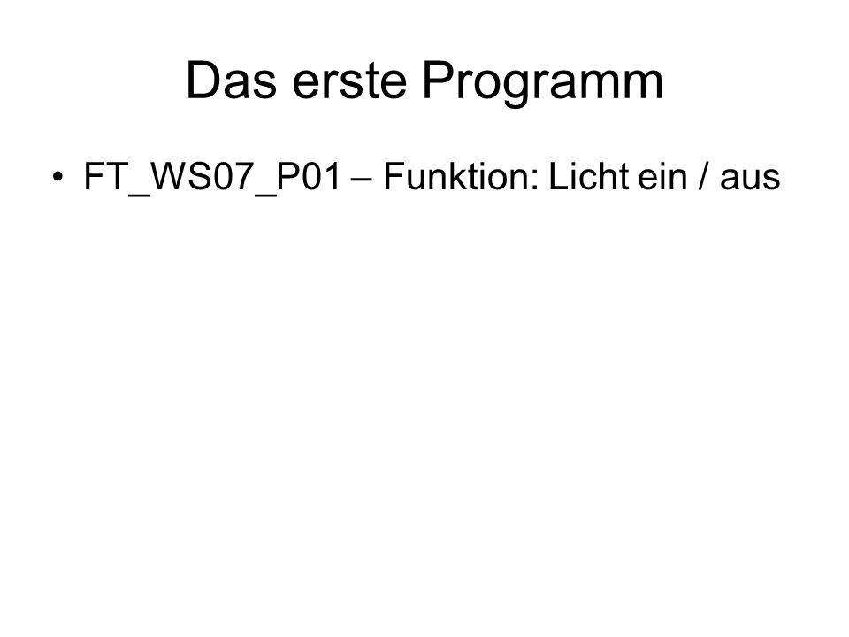 Das erste Programm FT_WS07_P01 – Funktion: Licht ein / aus