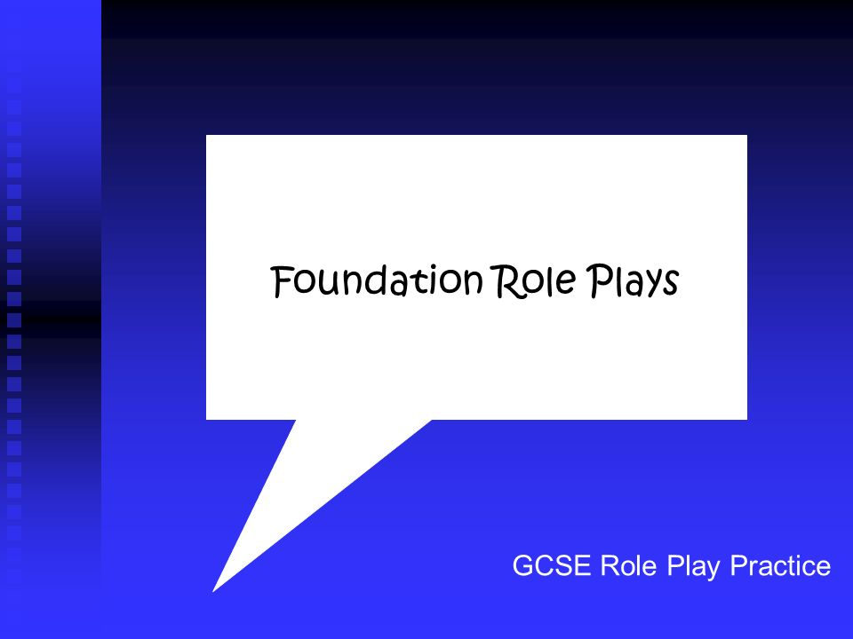 GCSE Role Play Practice Foundation Role Plays