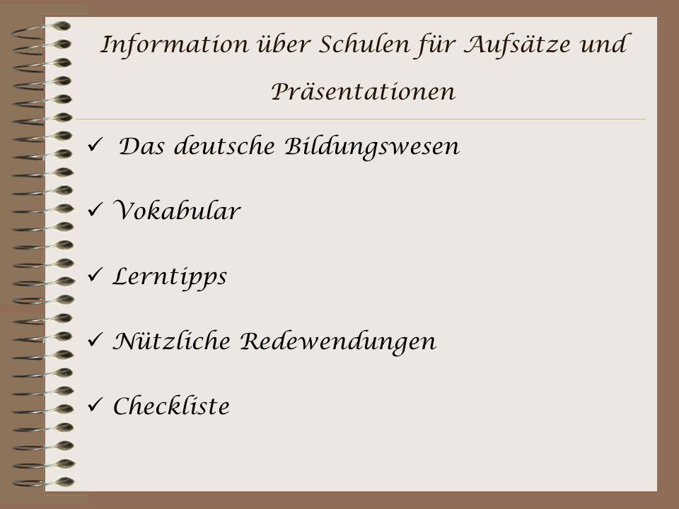Information über Schulen für Aufsätze und Präsentationen Das deutsche Bildungswesen Vokabular Lerntipps Nützliche Redewendungen Checkliste