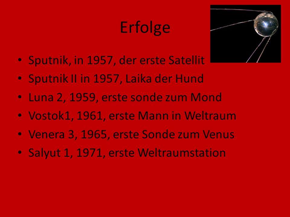 Erfolge Sputnik, in 1957, der erste Satellit Sputnik II in 1957, Laika der Hund Luna 2, 1959, erste sonde zum Mond Vostok1, 1961, erste Mann in Weltra