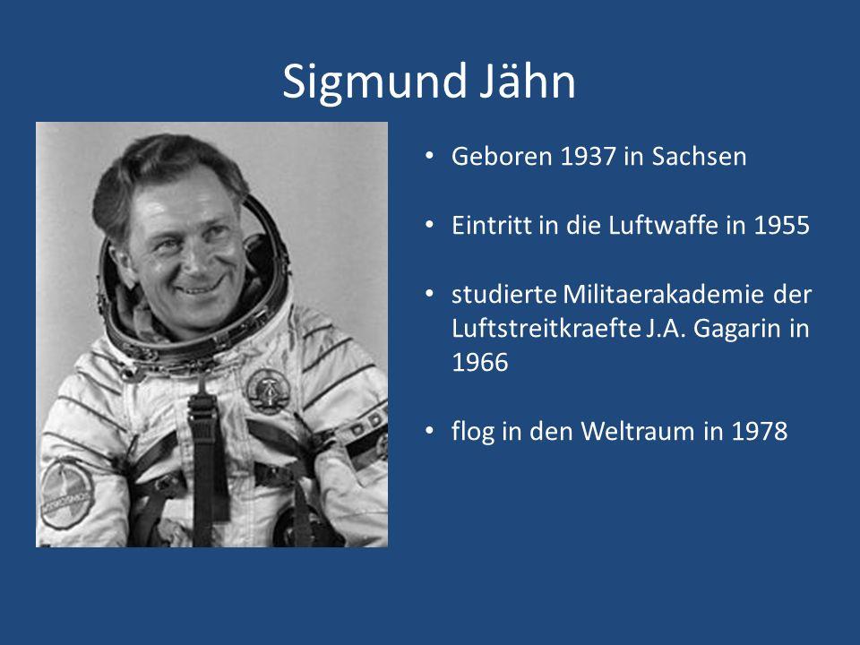 Sigmund Jähn Geboren 1937 in Sachsen Eintritt in die Luftwaffe in 1955 studierte Militaerakademie der Luftstreitkraefte J.A. Gagarin in 1966 flog in d