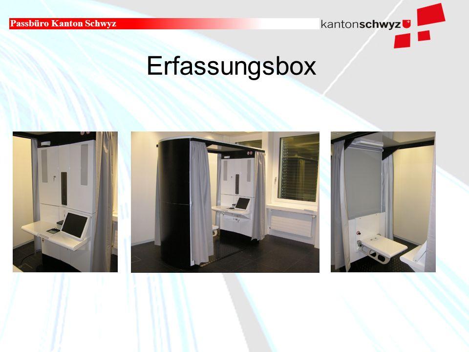 Militär- und Polizeidepartement Erfassungsbox Passbüro Kanton Schwyz