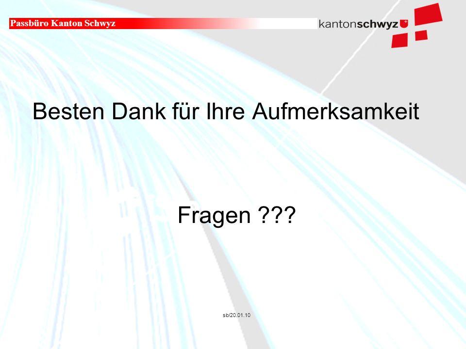 Militär- und Polizeidepartement Besten Dank für Ihre Aufmerksamkeit Passbüro Kanton Schwyz Fragen ??.