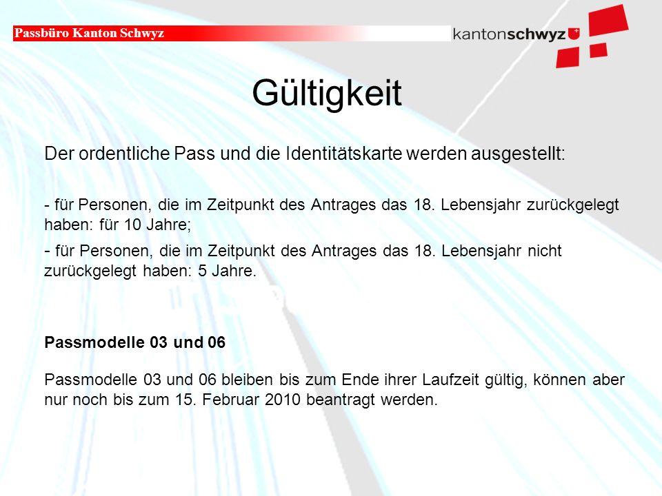 Militär- und Polizeidepartement Gültigkeit Der ordentliche Pass und die Identitätskarte werden ausgestellt: - für Personen, die im Zeitpunkt des Antrages das 18.