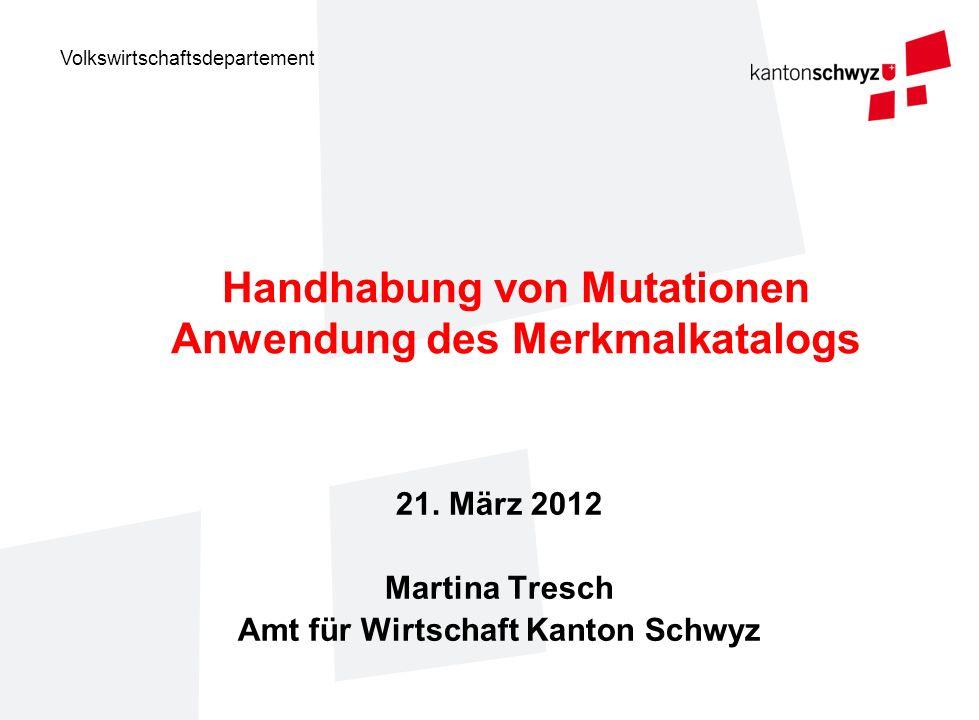 Volkswirtschaftsdepartement Handhabung von Mutationen Anwendung des Merkmalkatalogs 21.