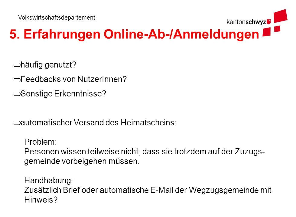 Volkswirtschaftsdepartement 5. Erfahrungen Online-Ab-/Anmeldungen häufig genutzt.