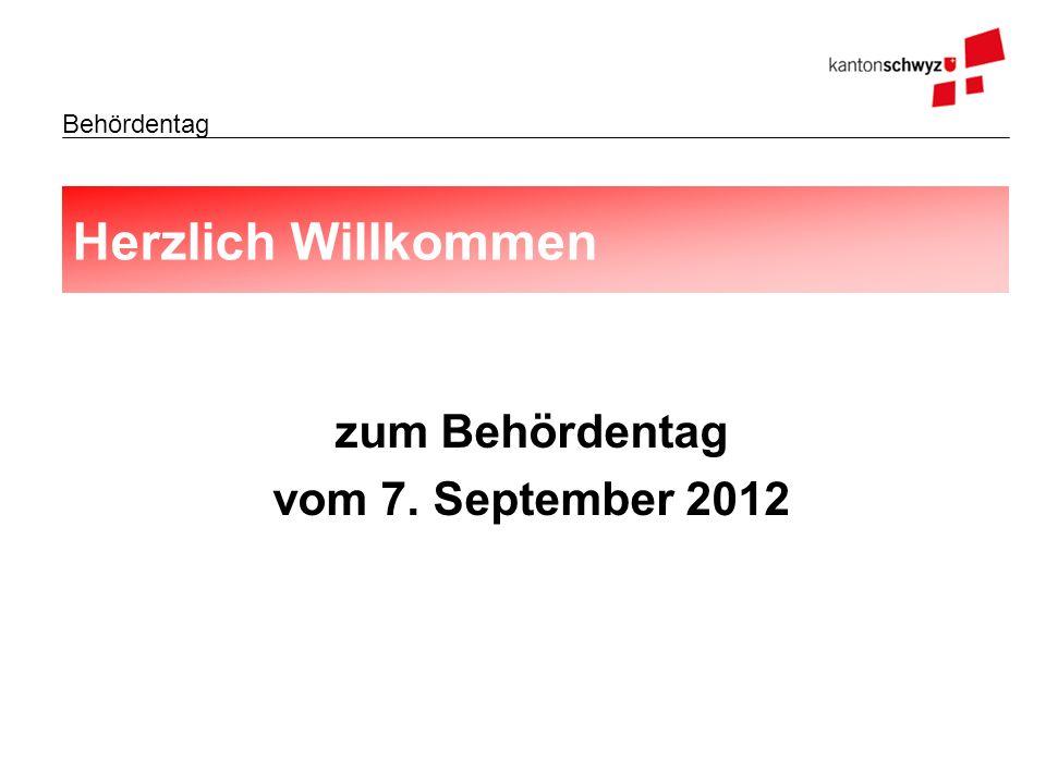 Behördentag Herzlich Willkommen zum Behördentag vom 7. September 2012