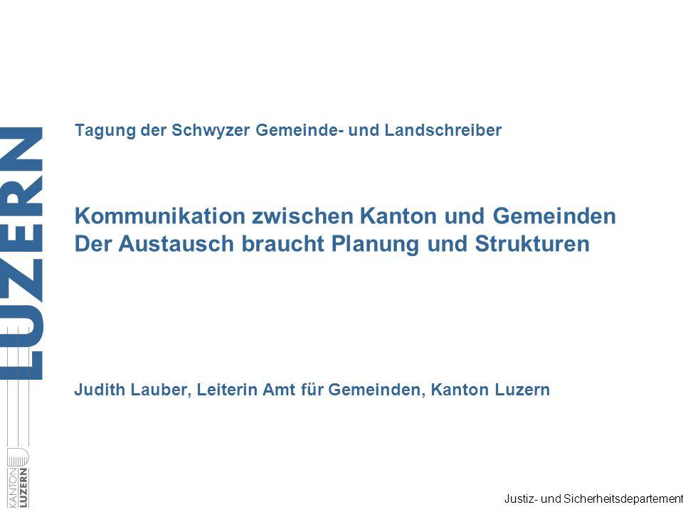 Justiz- und Sicherheitsdepartement Tagung der Schwyzer Gemeinde- und Landschreiber Kommunikation zwischen Kanton und Gemeinden Der Austausch braucht P