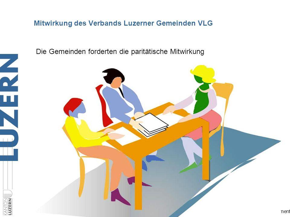 Justiz- und Sicherheitsdepartement Die Gemeinden forderten die paritätische Mitwirkung Mitwirkung des Verbands Luzerner Gemeinden VLG