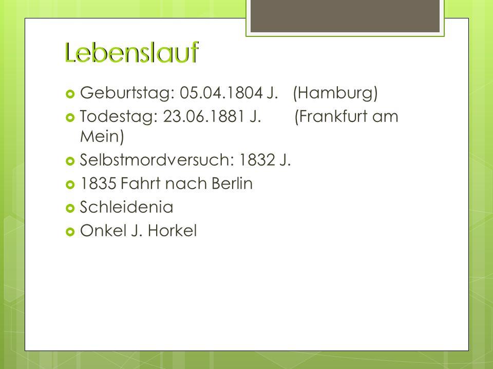 Geburtstag: 05.04.1804 J.(Hamburg) Todestag: 23.06.1881 J.