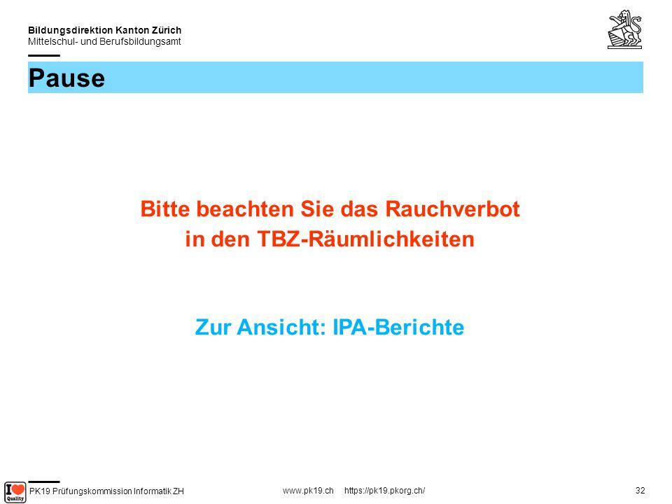 PK19 Prüfungskommission Informatik ZH www.pk19.ch https://pk19.pkorg.ch/ Bildungsdirektion Kanton Zürich Mittelschul- und Berufsbildungsamt 32 Pause Bitte beachten Sie das Rauchverbot in den TBZ-Räumlichkeiten Zur Ansicht: IPA-Berichte