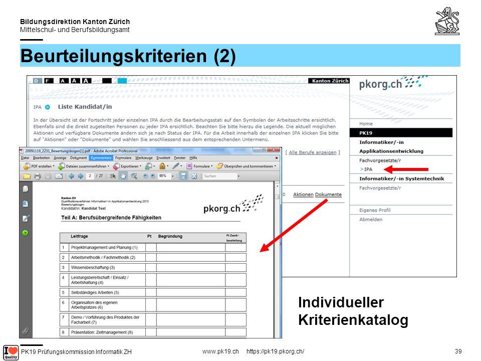 PK19 Prüfungskommission Informatik ZH www.pk19.ch https://pk19.pkorg.ch/ Bildungsdirektion Kanton Zürich Mittelschul- und Berufsbildungsamt 39 Beurteilungskriterien (2) Individueller Kriterienkatalog