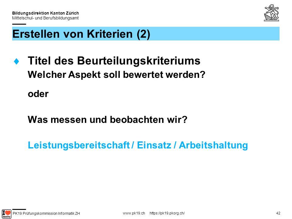 PK19 Prüfungskommission Informatik ZH www.pk19.ch https://pk19.pkorg.ch/ Bildungsdirektion Kanton Zürich Mittelschul- und Berufsbildungsamt 42 Erstellen von Kriterien (2) Titel des Beurteilungskriteriums Welcher Aspekt soll bewertet werden.