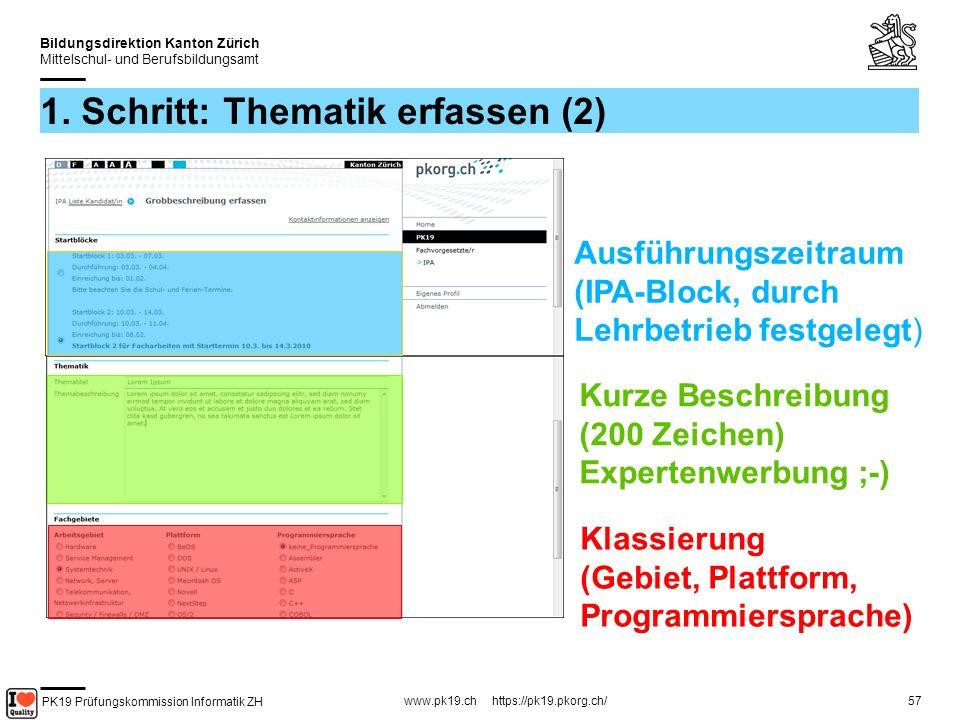 PK19 Prüfungskommission Informatik ZH www.pk19.ch https://pk19.pkorg.ch/ Bildungsdirektion Kanton Zürich Mittelschul- und Berufsbildungsamt 57 1.