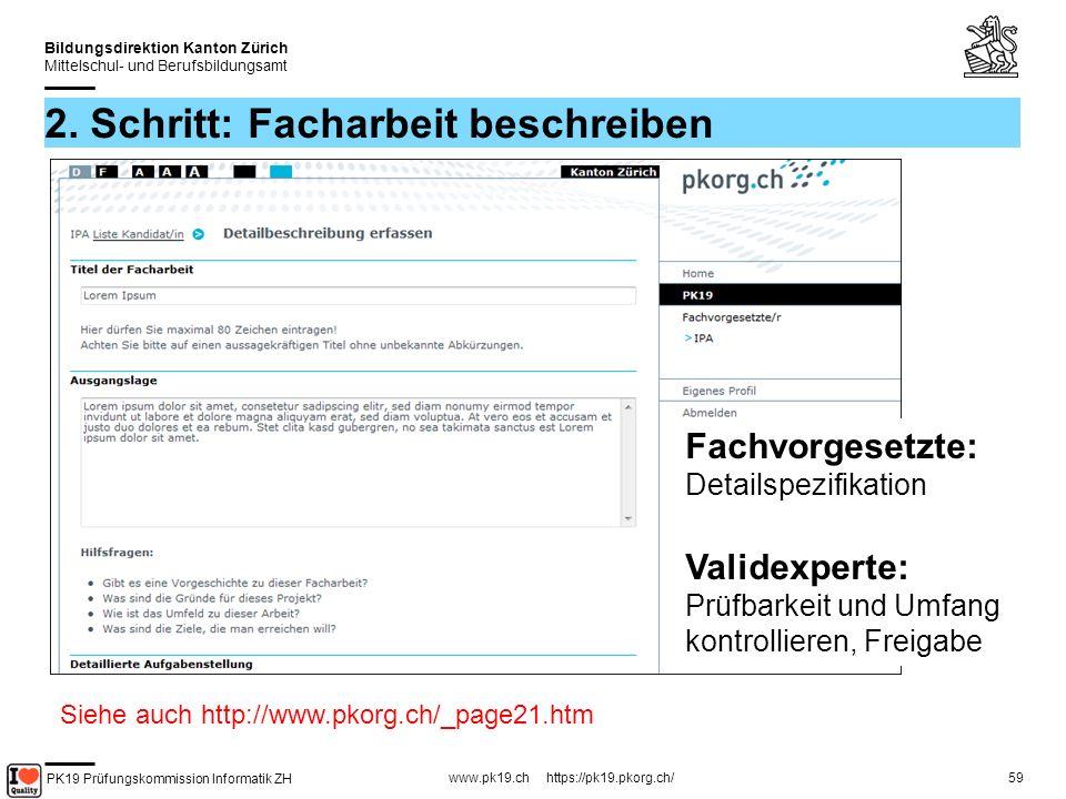 PK19 Prüfungskommission Informatik ZH www.pk19.ch https://pk19.pkorg.ch/ Bildungsdirektion Kanton Zürich Mittelschul- und Berufsbildungsamt 59 2.