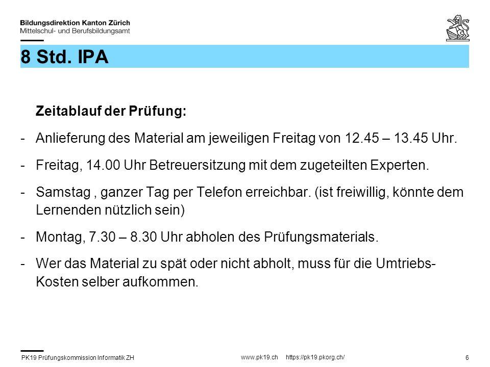 PK19 Prüfungskommission Informatik ZH www.pk19.ch https://pk19.pkorg.ch/ 6 8 Std.