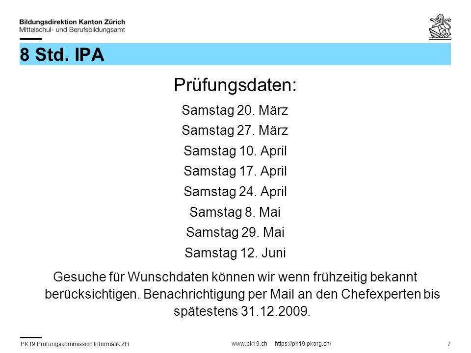 PK19 Prüfungskommission Informatik ZH www.pk19.ch https://pk19.pkorg.ch/ 7 8 Std.