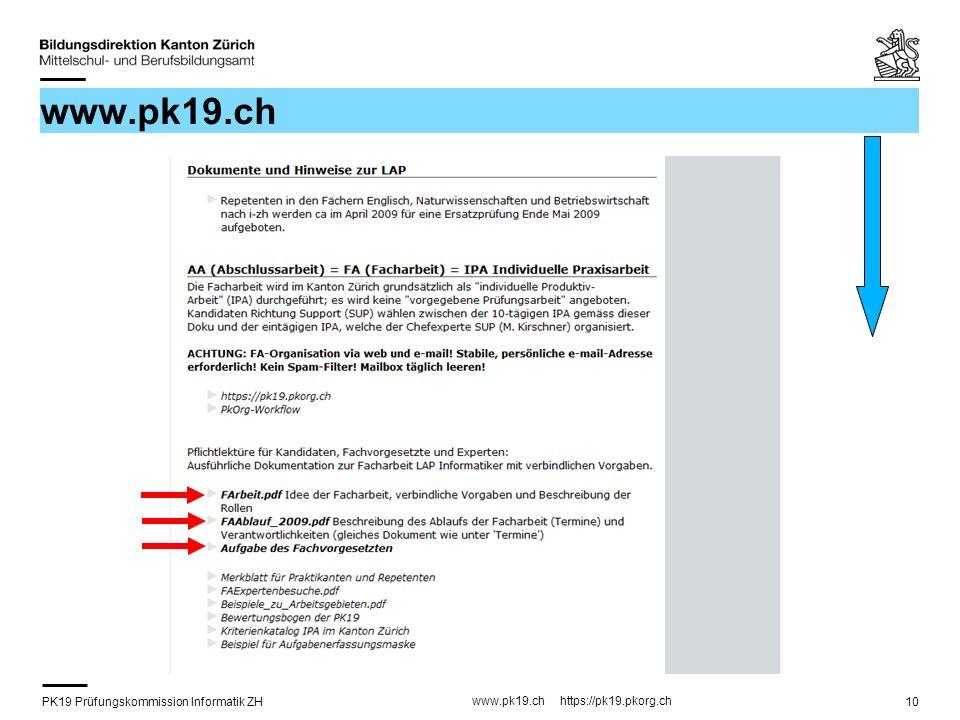 PK19 Prüfungskommission Informatik ZH www.pk19.ch https://pk19.pkorg.ch 10 www.pk19.ch