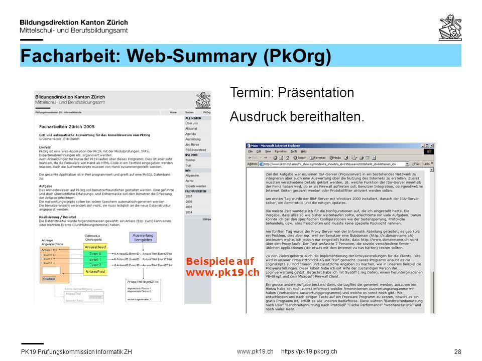 PK19 Prüfungskommission Informatik ZH www.pk19.ch https://pk19.pkorg.ch 28 Facharbeit: Web-Summary (PkOrg) Termin: Präsentation Ausdruck bereithalten.