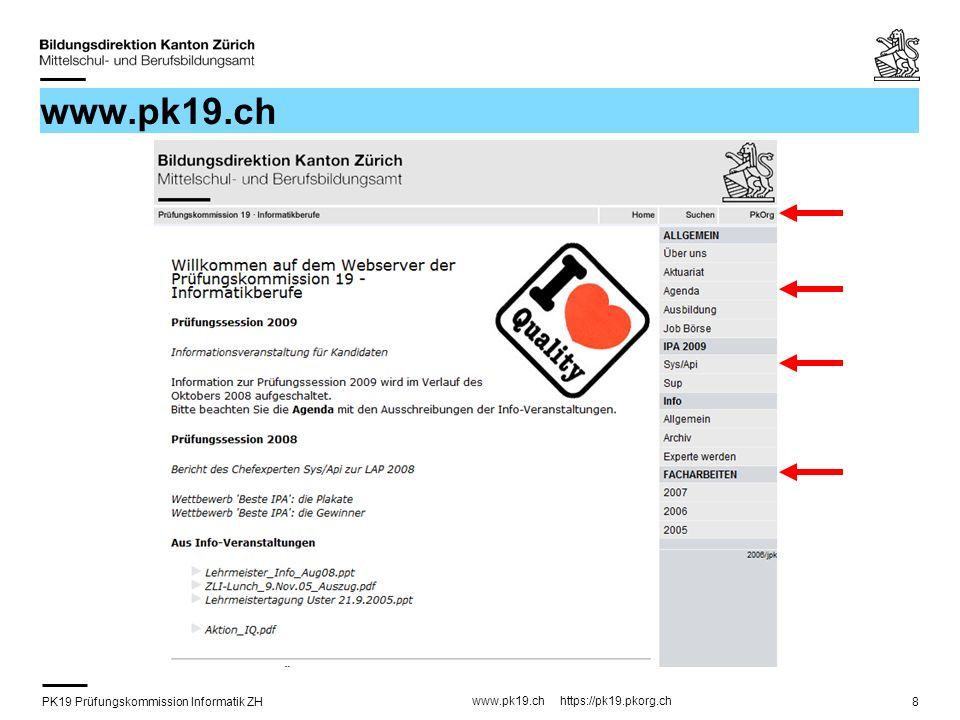 PK19 Prüfungskommission Informatik ZH www.pk19.ch https://pk19.pkorg.ch 8 www.pk19.ch