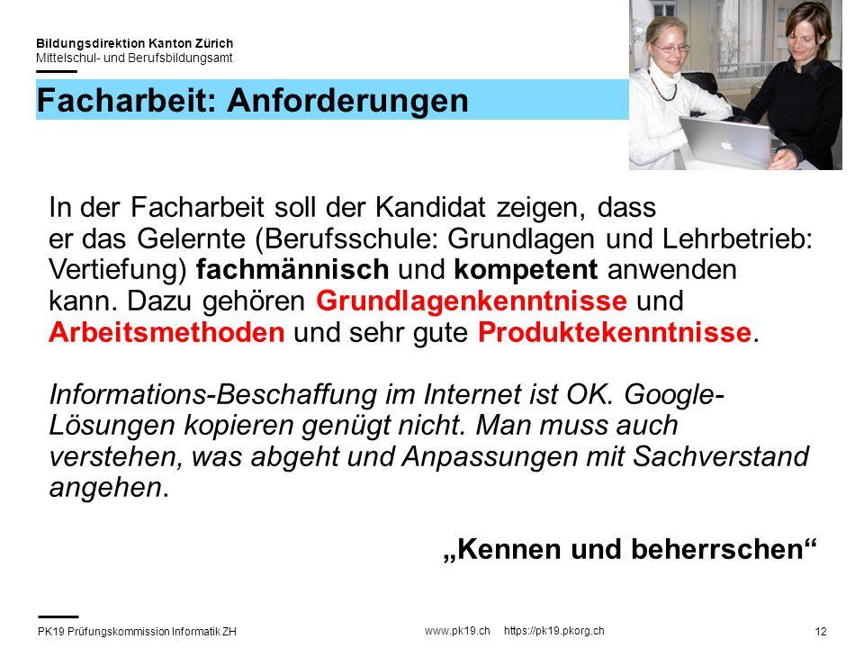 PK19 Prüfungskommission Informatik ZH www.pk19.ch https://pk19.pkorg.ch Bildungsdirektion Kanton Zürich Mittelschul- und Berufsbildungsamt 12 Facharbe