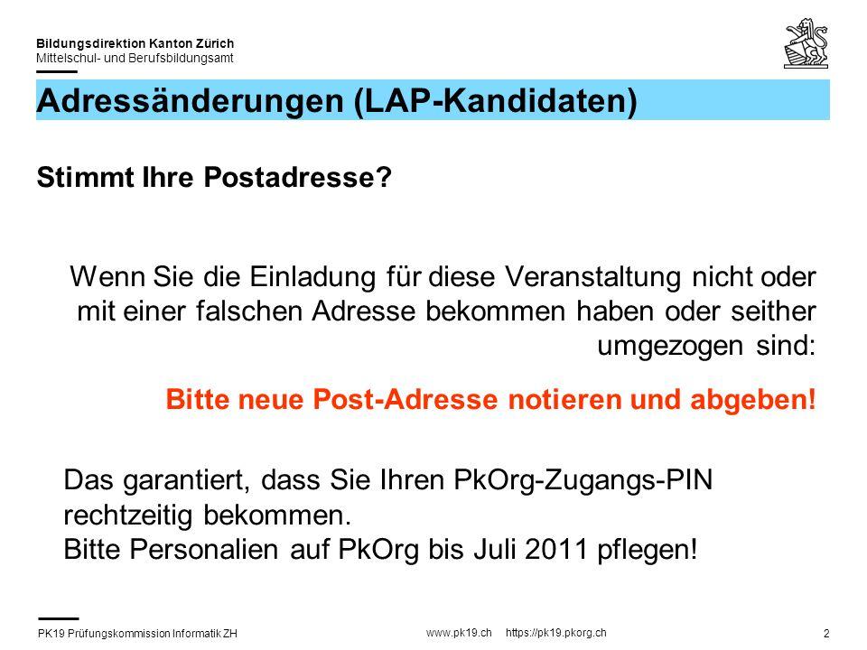 PK19 Prüfungskommission Informatik ZH www.pk19.ch https://pk19.pkorg.ch Bildungsdirektion Kanton Zürich Mittelschul- und Berufsbildungsamt 2 Adressänd