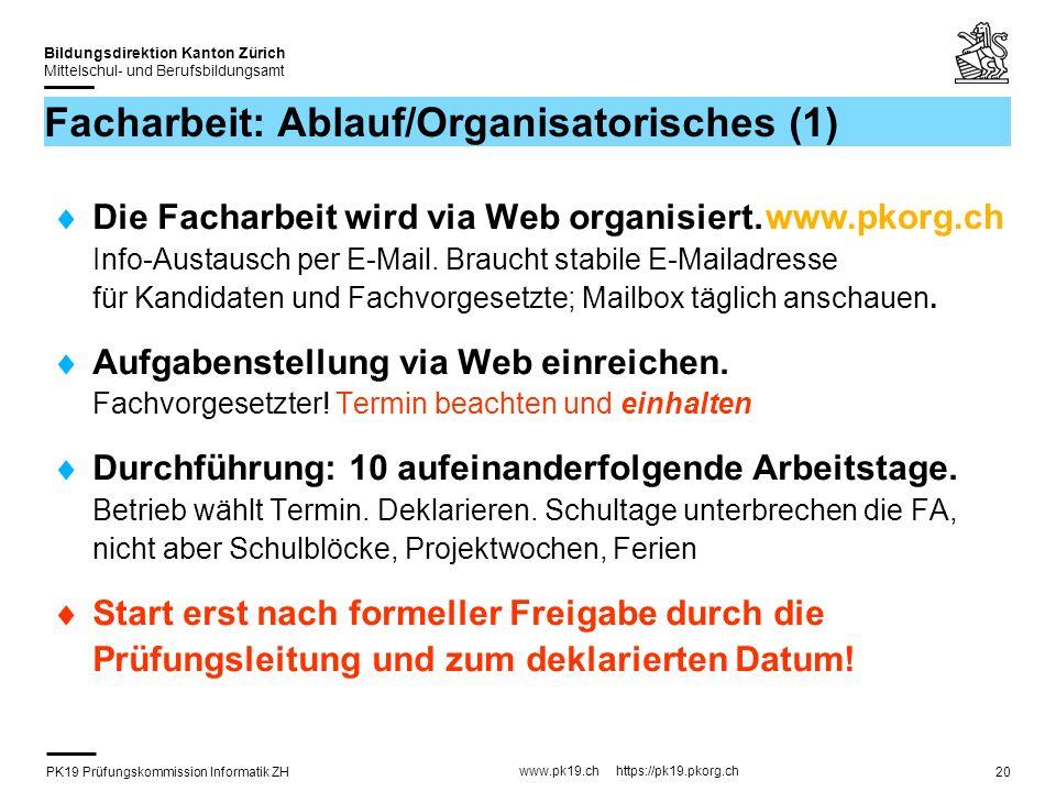 PK19 Prüfungskommission Informatik ZH www.pk19.ch https://pk19.pkorg.ch Bildungsdirektion Kanton Zürich Mittelschul- und Berufsbildungsamt 20 Facharbe
