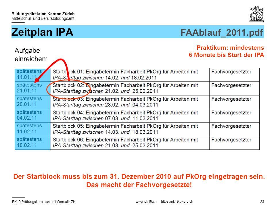 PK19 Prüfungskommission Informatik ZH www.pk19.ch https://pk19.pkorg.ch Bildungsdirektion Kanton Zürich Mittelschul- und Berufsbildungsamt 23 Zeitplan