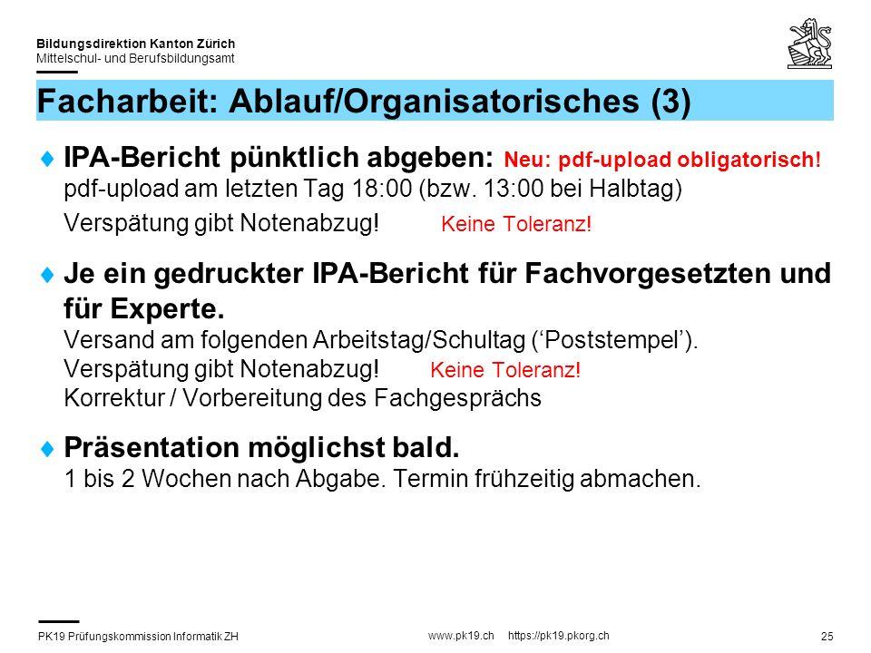 PK19 Prüfungskommission Informatik ZH www.pk19.ch https://pk19.pkorg.ch Bildungsdirektion Kanton Zürich Mittelschul- und Berufsbildungsamt 25 Facharbe