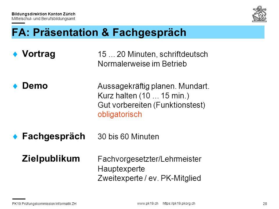 PK19 Prüfungskommission Informatik ZH www.pk19.ch https://pk19.pkorg.ch Bildungsdirektion Kanton Zürich Mittelschul- und Berufsbildungsamt 28 FA: Präs