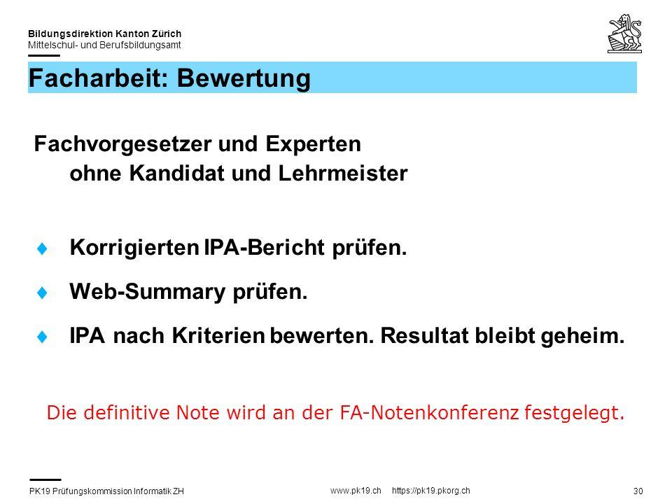 PK19 Prüfungskommission Informatik ZH www.pk19.ch https://pk19.pkorg.ch Bildungsdirektion Kanton Zürich Mittelschul- und Berufsbildungsamt 30 Facharbe