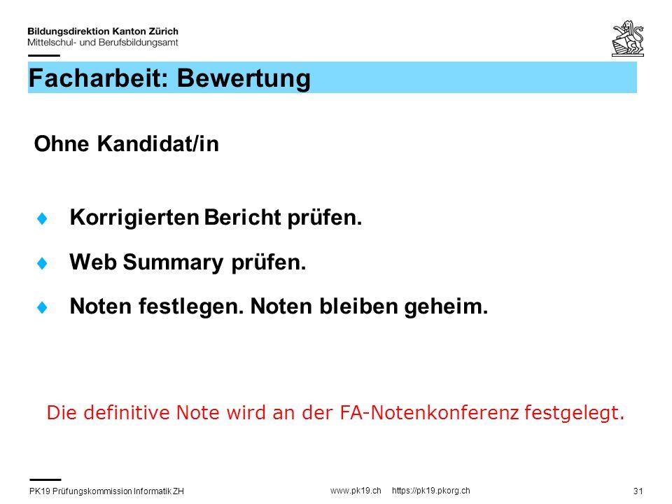 PK19 Prüfungskommission Informatik ZH www.pk19.ch https://pk19.pkorg.ch 31 Facharbeit: Bewertung Ohne Kandidat/in Korrigierten Bericht prüfen.