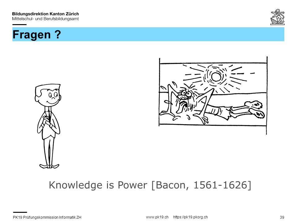PK19 Prüfungskommission Informatik ZH www.pk19.ch https://pk19.pkorg.ch 39 Fragen .