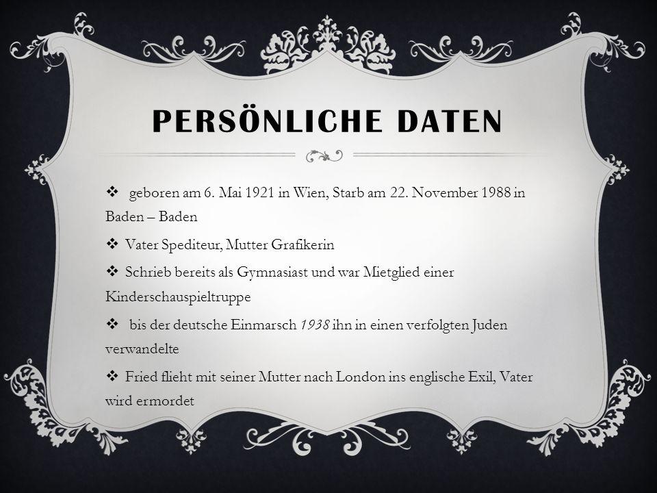 PERSÖNLICHE DATEN geboren am 6. Mai 1921 in Wien, Starb am 22. November 1988 in Baden – Baden Vater Spediteur, Mutter Grafikerin Schrieb bereits als G