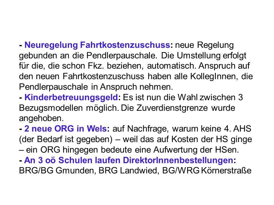 - Neuregelung Fahrtkostenzuschuss: neue Regelung gebunden an die Pendlerpauschale.