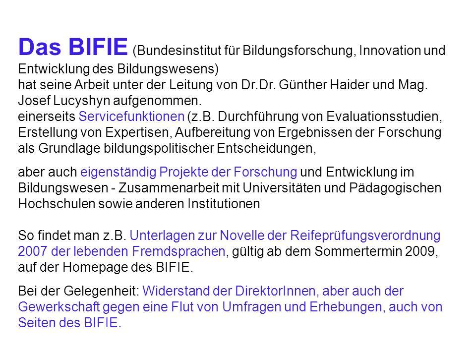Das BIFIE (Bundesinstitut für Bildungsforschung, Innovation und Entwicklung des Bildungswesens) hat seine Arbeit unter der Leitung von Dr.Dr. Günther